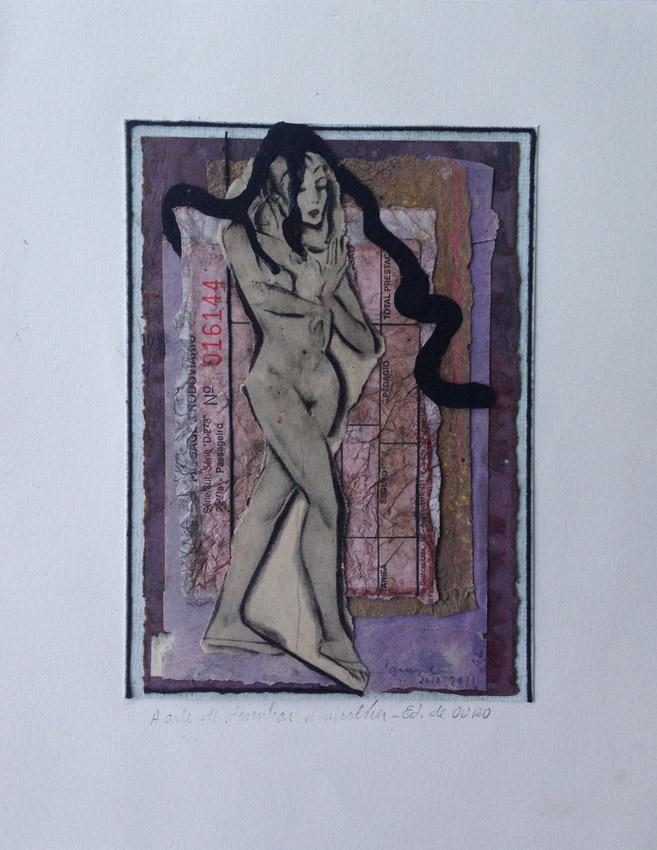 """""""A arte de desenhar a mulher - Ed. de ouro."""" Mista s/papel (colagem, carvão e terra) - 2010-2011 14,5X10,5 cm"""